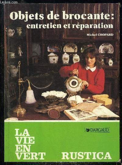 OBJETS DE BROCANTE : ENTRETIEN ET REPARATION - LA VIE EN VERT N°121