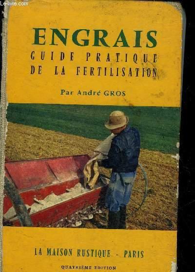 ENGRAIS GUIDE PRATIQUE DE LA FERTILISATION - 4E EDITION.