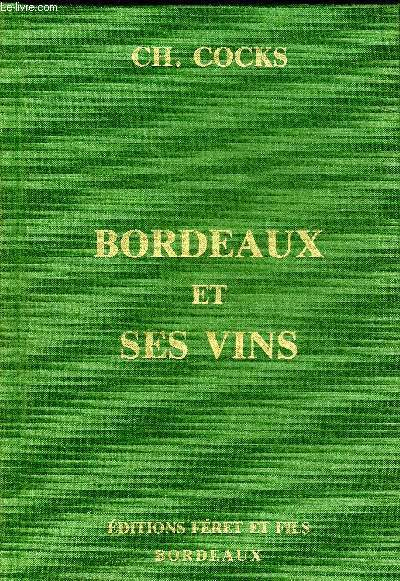 BORDEAUX ET SES VINS CLASSES PAR ORDRE DE MERITE - DEUXIEME EDITION ENTIEREMENT REFONDUE PAR EDOUARD FERET - REPRODUCTION INTEGRALE DE L'EDITION DE 1868.