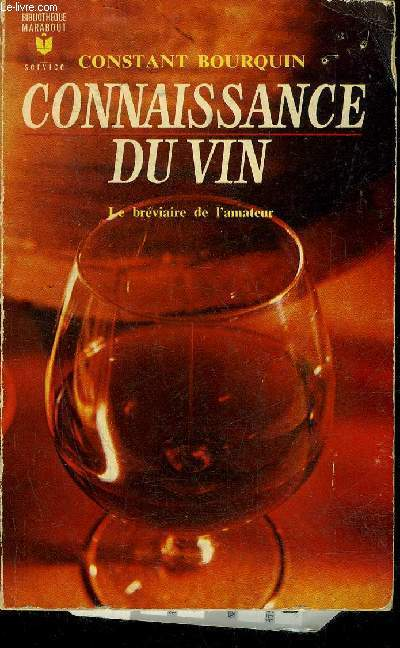 CONNAISSANCE DU VIN - LE BREVIAIRE DE L'AMATEUR.