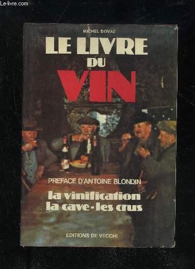 LE LIVRE DU VIN - LA VINIFICATION LA CAVE LES CRUS