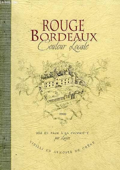 ROUGE BORDEAUX COULEUR LOCALE.