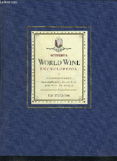 SOTHEBY'S WORLD WINE ENCYCLOPEDIA  - A COMPREHENSIVE REFERENCE GUIDE TO THE WINES OF THE WORLD .