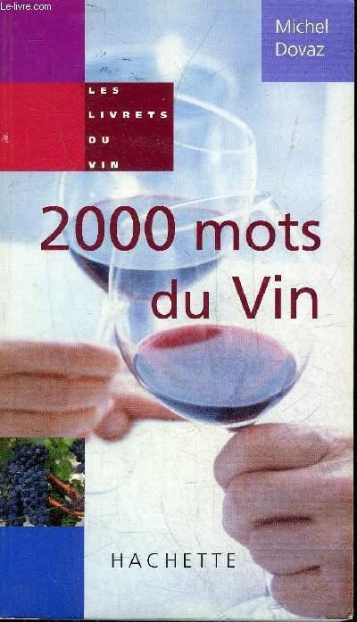 2000 MOTS DU VIN - LES LIVRETS DU VIN.