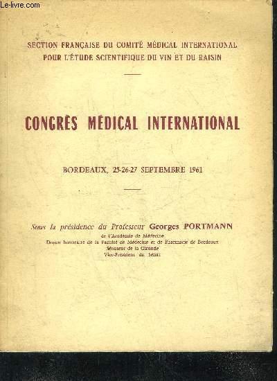 CONGRES MEDICAL INTERNATIONAL BORDEAUX 25-26-27 SEPTEMBRE 1961 - SECTION FRANCAISE DU COMITE MEDICAL INTERNATIONAL POUR L'ETUDE SCIENTIFIQUE DU VIN ET DU RAISIN.