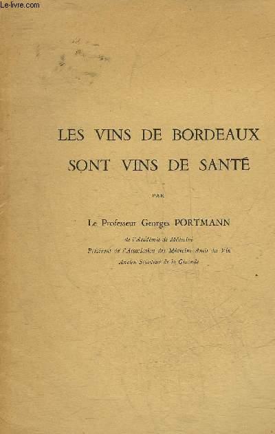 LES VINS DE BORDEAUX SONT VINS DE SANTE - ENVOI DE L'AUTEUR.