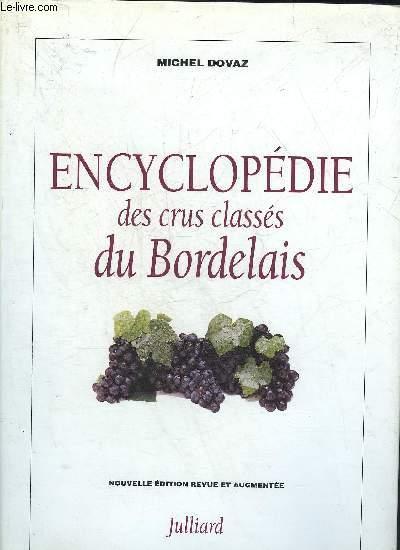 ENCYCLOPEDIE DES CRUS CLASSES DU BORDELAIS - NOUVELLE EDITION REVUE ET AUGMENTEE.