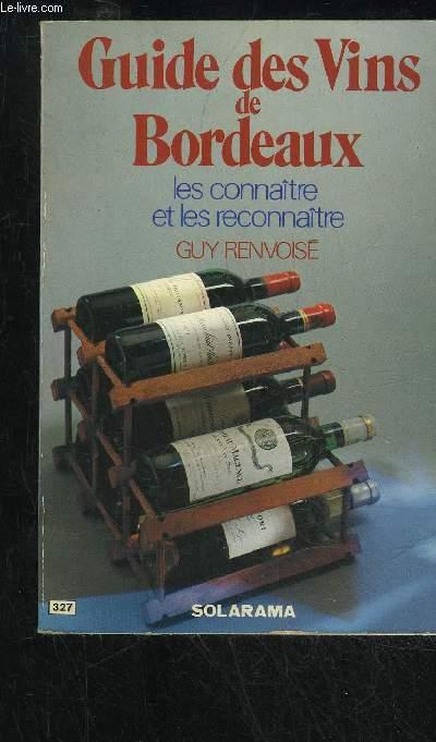 GUIDE DES VINS DE BORDEAUX LES CONNAITRE ET LE RECONNAITRE N°327