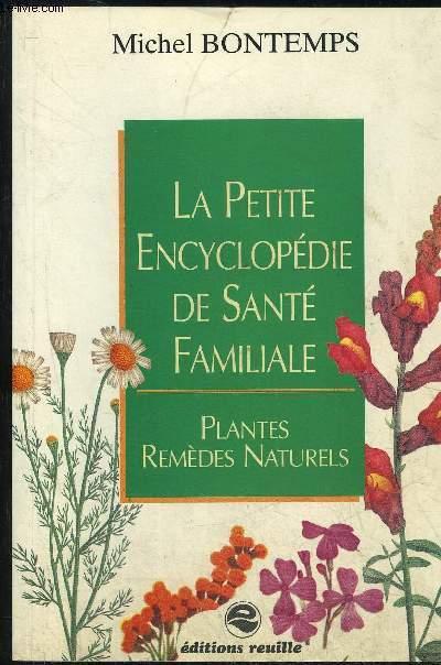 LA PETITE ENCYCLOPEDIE DE SANTE FAMILIALE - PLANTES REMEDES NATURELS