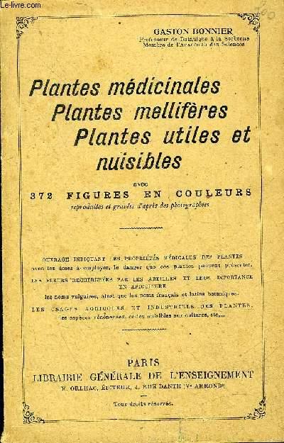 PLANTES MEDICINALES PLANTES MELLIFERES PLANTES UTILES ET NUISIBLES .