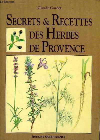 SECRETS & RECETTES DES HERBES DE PROVENCE.