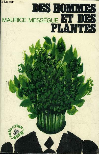 DES HOMMES ET DES PLANTES - COLLECTION VECU.