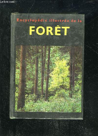 ENCYCLOPEDIE ILLUSTREE DE LA FORET