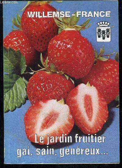 LE JARDIN FRUITIER GAIN SAIN GENEREUX...
