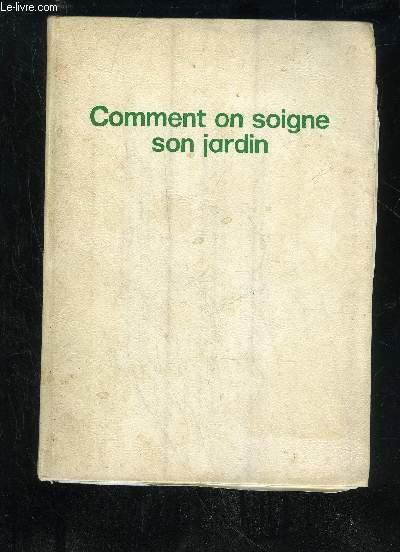 COMMENT ON SOIGNE SON JARDIN