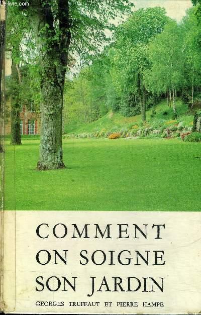 COMMENT ON SOIGNE SON JARDIN - 21E EDITION.