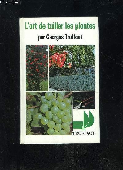 L'ART DE TAILLER LES PLANTES