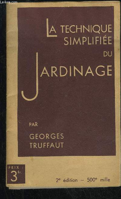 La technique simplifiee du jardinage truffaut georges for Technique jardinage