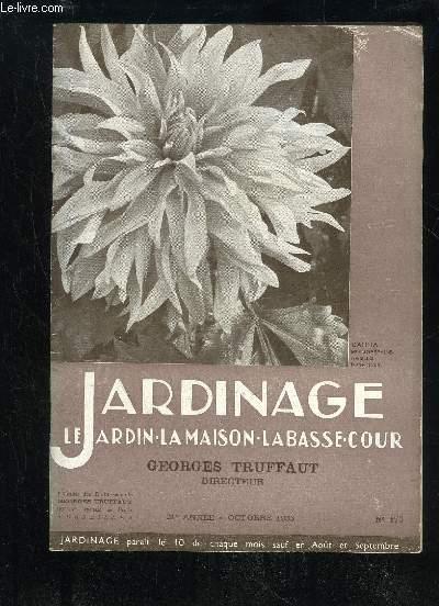 JARDINAGE LA MAISON LE JARDIN LA BASSE-COUR N° 176 - Chaleur et sécheresse, par Georges TRUFFAUT________3Octobre au jardin d'agrément, par Charles Antï-CHAN .. . . . . .fiLa plantation des conifères .7Quelques beaux -dahlias parmi beaucoup d'autres,par G.