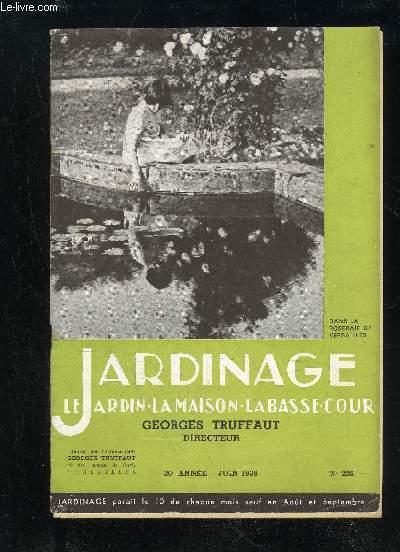 JARDINAGE LA MAISON LE JARDIN LA BASSE-COUR N° 224 - Enfants et jardins ..1Informations et nouvelles .2Le jardin, paradis de l'enfant, par le Dr H. DEJUST5Apprenons à jardiner à nos enfants, par Gaston SEVRETTB8Phyto pharmacie, par Pierre HAMPE ..10Au jar