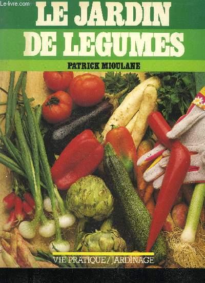 Le Jardin De Legumes Mioulane Patrick