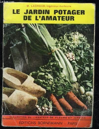 LE JARDIN POTAGER DE L'AMATEUR