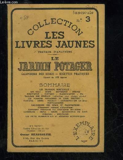 LES LIVRES JAUNES FASCICULES N°3 - LE JARDIN POTAGER