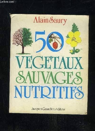 50 VEGETAUX SAUVAGES NUTRITIFS