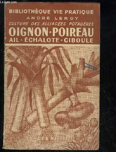 CULTURE DES ALLIACEES POTAGERE - OIGNON POIREAU AIL ECHALOTTE CIBOULETTE