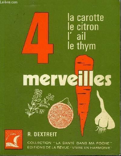 LES 4 MERVEILLES LA CAROTTE LE CITRON L'AIL LE THYM.