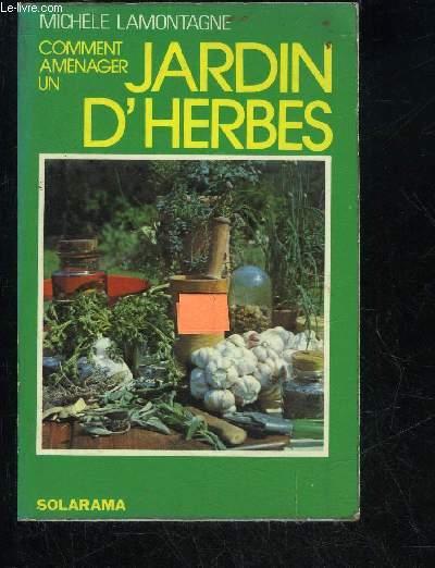 COMMENT AMENAGER UN JARDIN D'HERBES