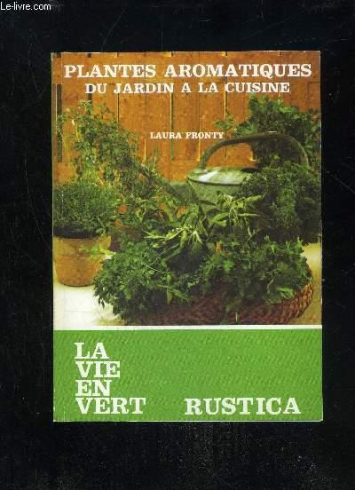 PLANTES AROMATIQUES DU JARDIN A LA CUISINE - LA VIE EN VERT N°29