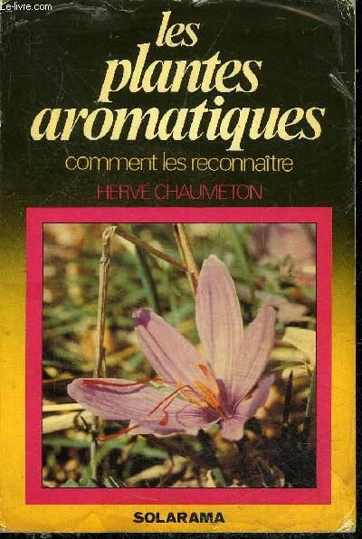 LES PLANTES AROMATIQUES - COMMENT LES RECONNAITRE.