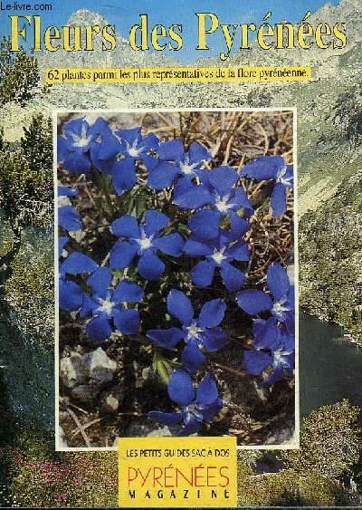 FLEURS DES PYRENEES 62 PLANTES PARMI LES PLUS REPRESENTATIVES DE LA FLORE PYRENEENNE.