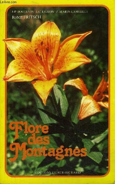 FLORE DES MONTAGNES - ALPES JURA VOSGES MASSIF CENTRAL PYRENEES.