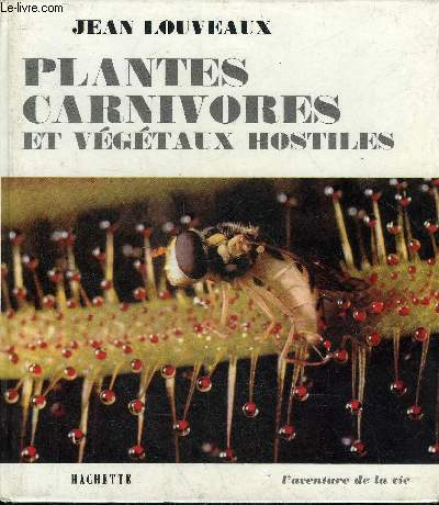 PLANTES CARNIVORES ET VEGETAUX HOSTILES.