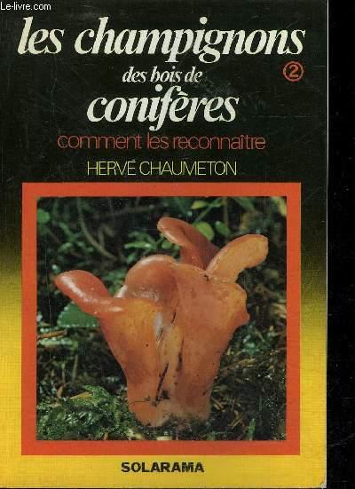 LES CHAMPIGNONS DES BOIS DE CONIFERES COMMENT LES RECONNAITRE.