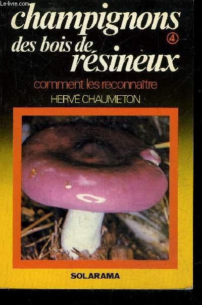 CHAMPIGNONS DES BOIS RESINEUX - COMMENT LES RECONNAITRE.