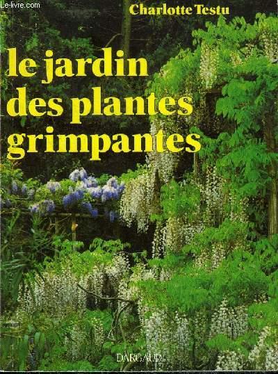 LE JARDIN DES PLANTES GRIMPANTES.