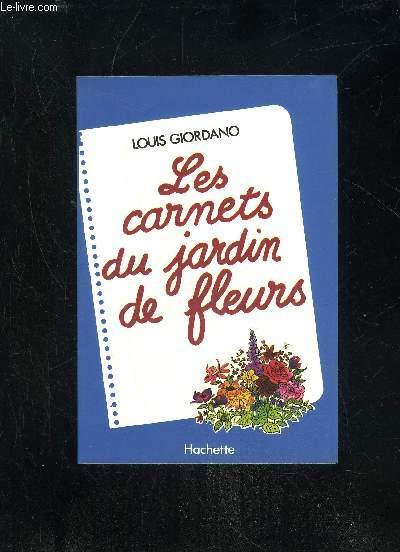 LES CARNETS DU JARDIN DE FLEURS