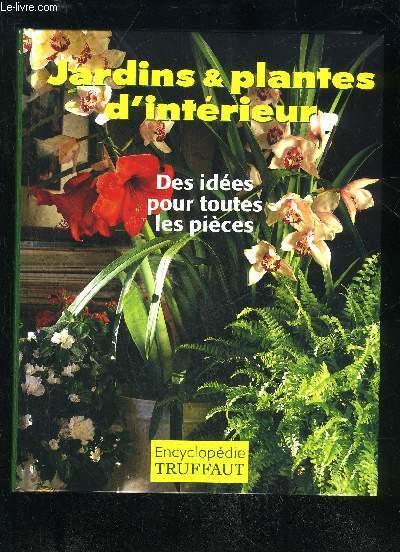 Jardins et plantes d interieur encyclopedie truffaut for Encyclopedie plantes interieur
