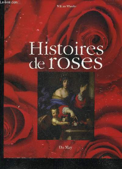 HISTOIRES DE ROSES.