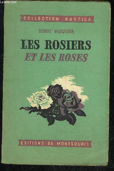 LES ROSIERS ET LES ROSES.