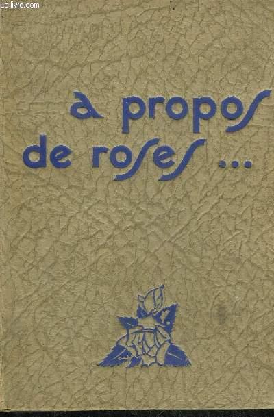 A PROPOS DE ROSES