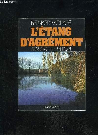L'ETANG D'AGREMENT - PLAISANCE ET RAPPORT