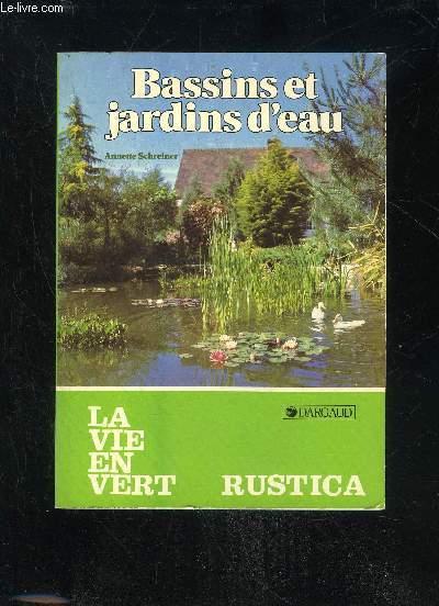 BASSINS ET JARDINS D'EAU - LA VIE EN VERT N°104