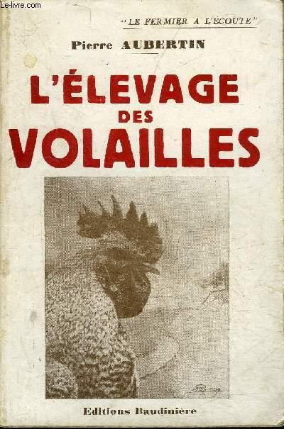 L'ELEVAGE DES VOLAILLES.