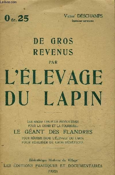 DE GROS REVENUS PAR L'ELEVAGE DU LAPIN.
