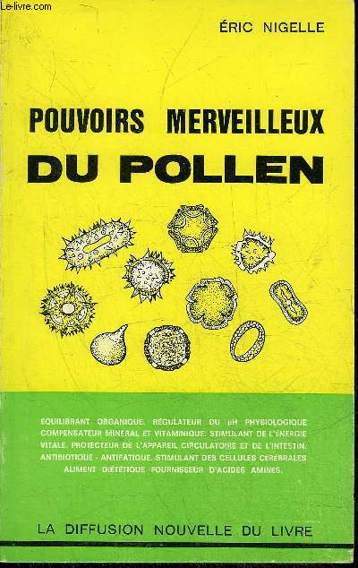 POUVOIRS MERVEILLEUX DU POLLEN / 2E EDITION.