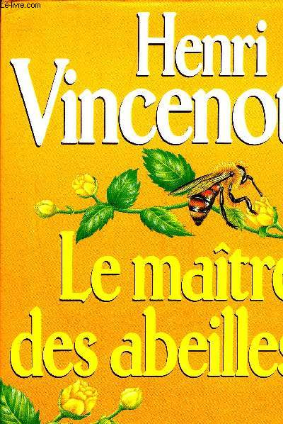 LE MAITRE DES ABEILLES - CHRONIQUE DE MONTFRANC-LE-HAUT -  ROMAN.